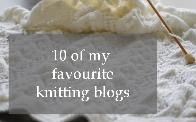 10 of my favourite knitting blogs