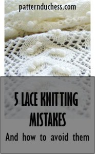 5 lace knitting mistakes and how to avoid them from Pattern Duchess