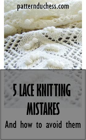 5 lace knitting mistakes and how to avoid them