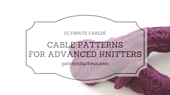 Cables for advanced knitters