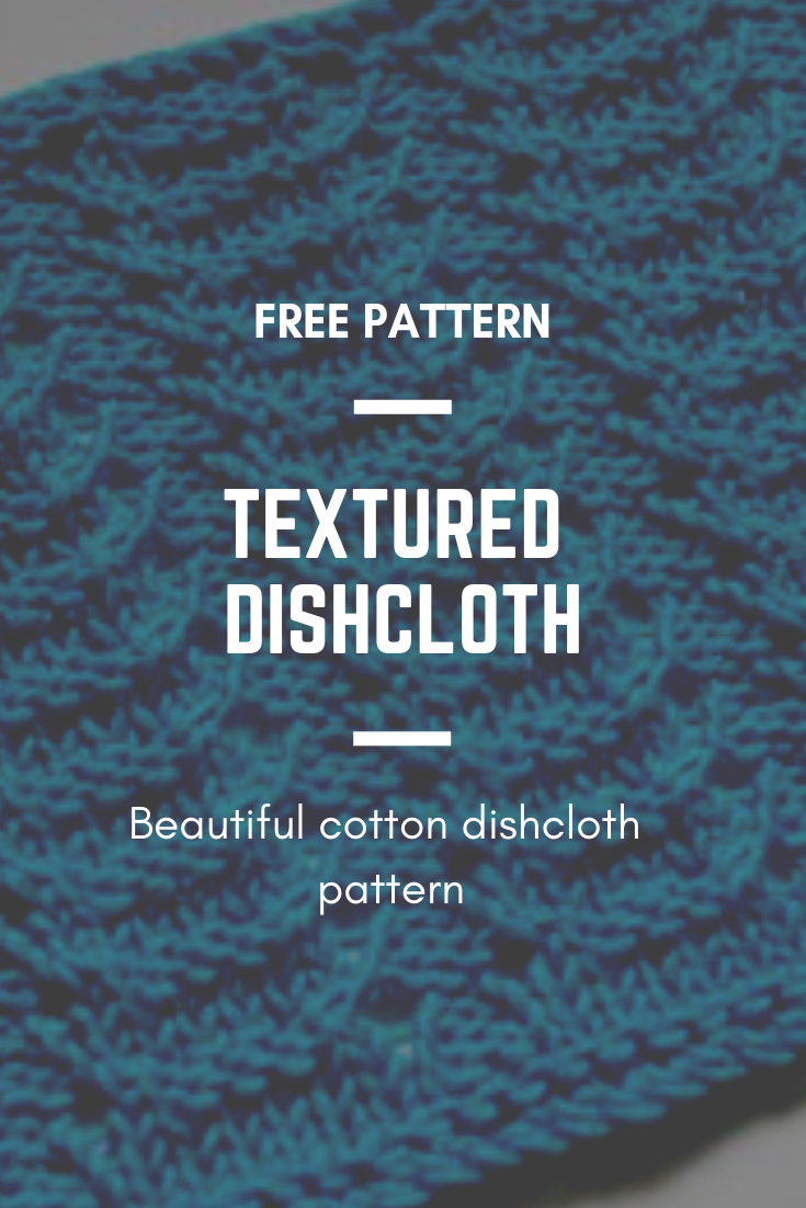 Textured knit dishcloth pattern. Free, easy and beautiful. Use your favourite cotton yarn and you've got a beautiful knitted gift.