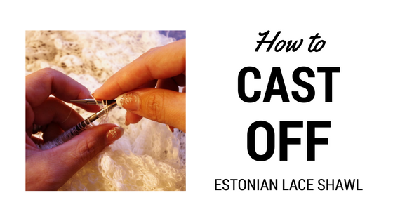 How to cast off Estonian lace shawl using knitted cast off method