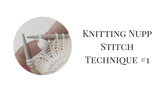Knitting Nupp Stitch Technique #1