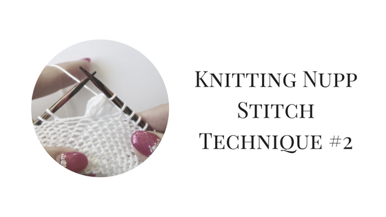 Knitting Nupp Stitch Technique #2