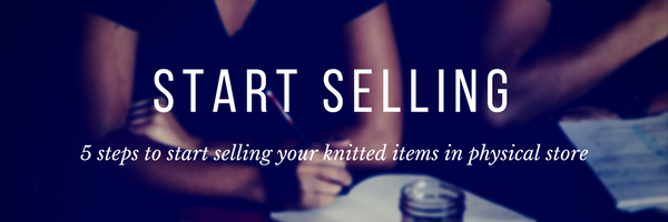 Tired of knitting for yourself? Sell your knitted items in a physical store with these 5 easy steps...