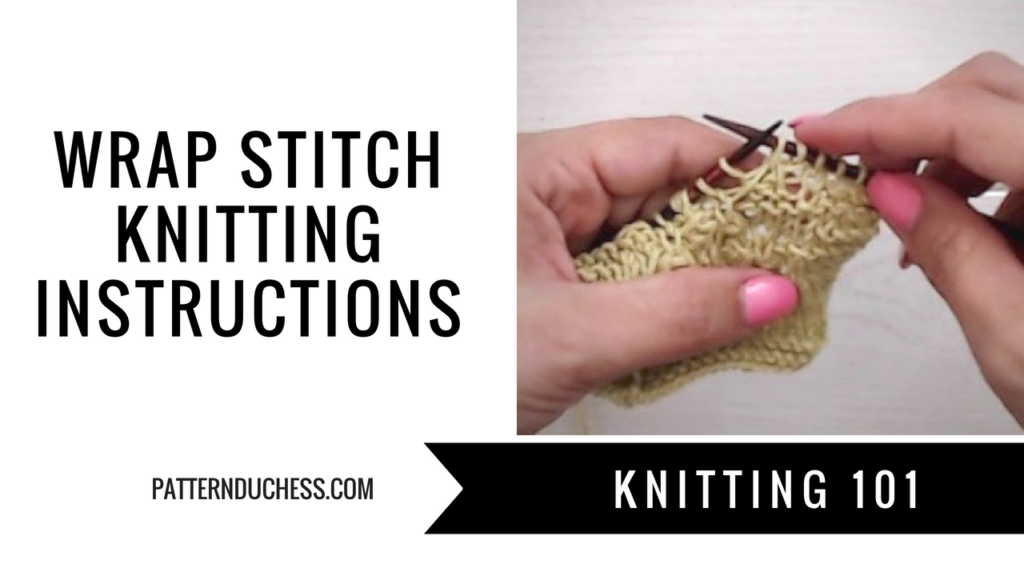 Knitting 101: Wrap stitch knitting instructions _ Pattern Duchess