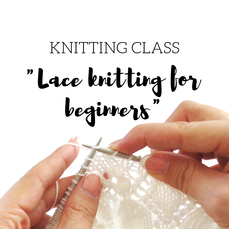 Lace knitting class Lace knitting for beginners