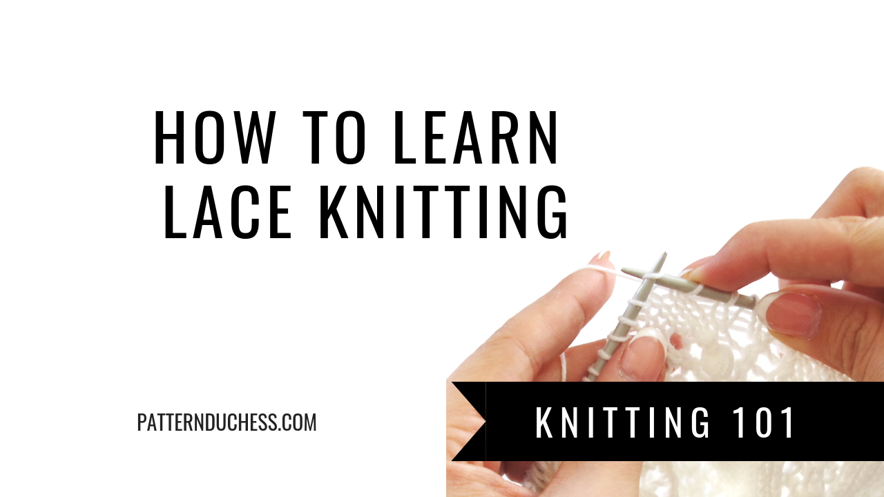How to learn lace knitting